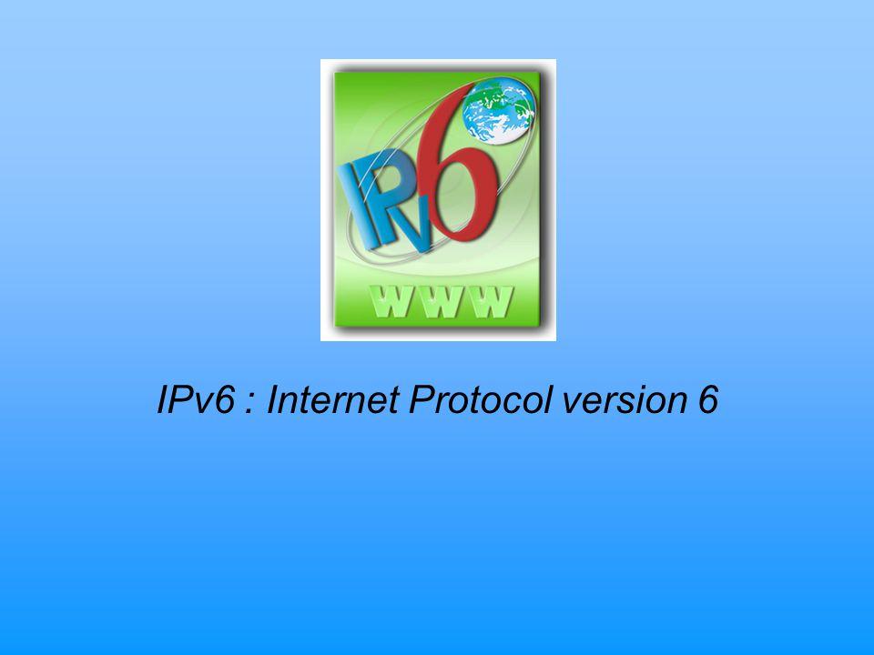 IPv6 : Internet Protocol version 6