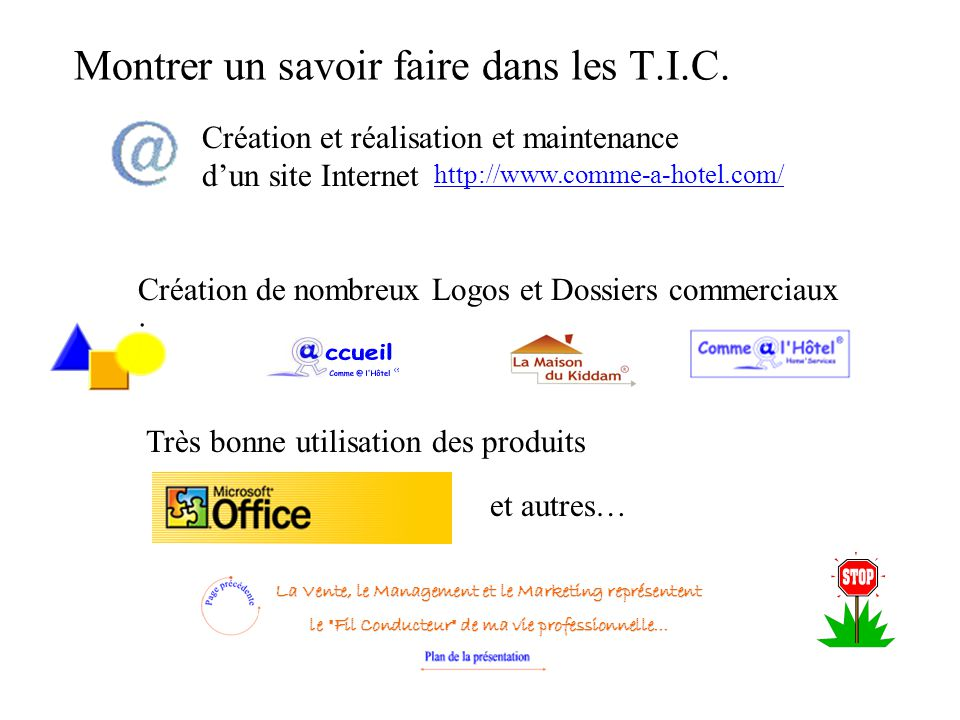 Création et réalisation et maintenance d'un site Internet http://www.comme-a-hotel.com/ Création de nombreux Logos et Dossiers commerciaux : Très bonn