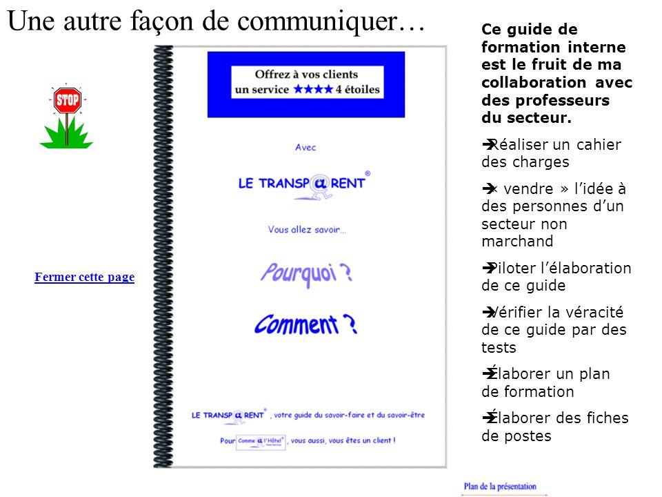 Fermer cette page Ce guide de formation interne est le fruit de ma collaboration avec des professeurs du secteur.