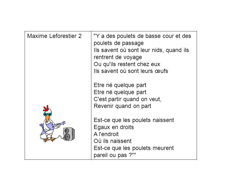 Maxime Le Forestier 1 C'est un poulet bleu, accroché au bitume, il a traversé à pied et ne vit pas mieux.