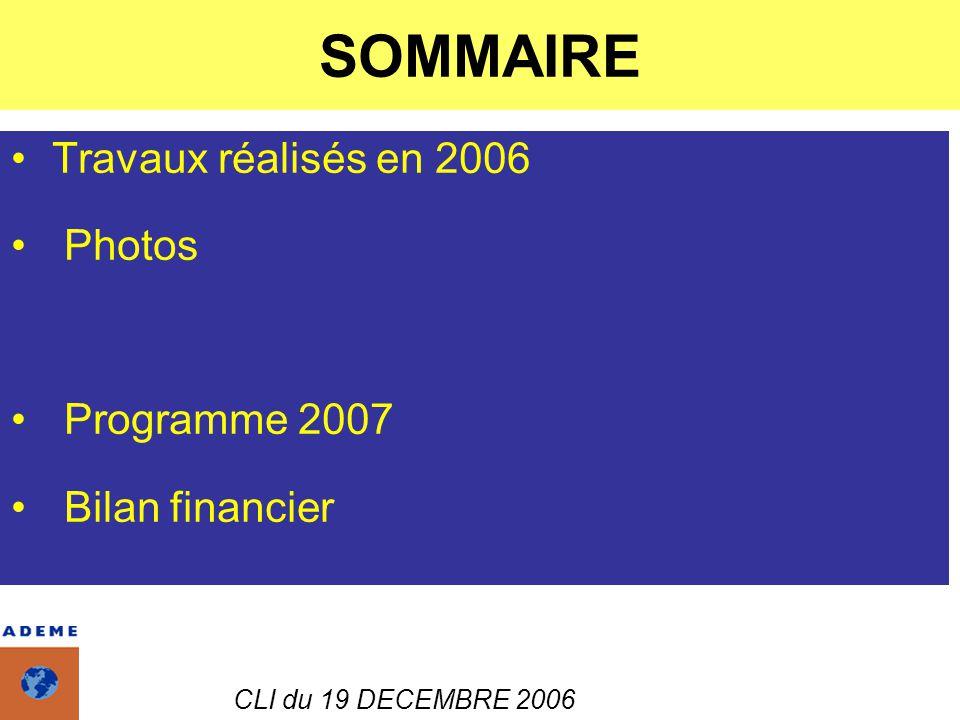 CLI du 19 DECEMBRE 2006 SOMMAIRE Travaux réalisés en 2006 Photos Programme 2007 Bilan financier