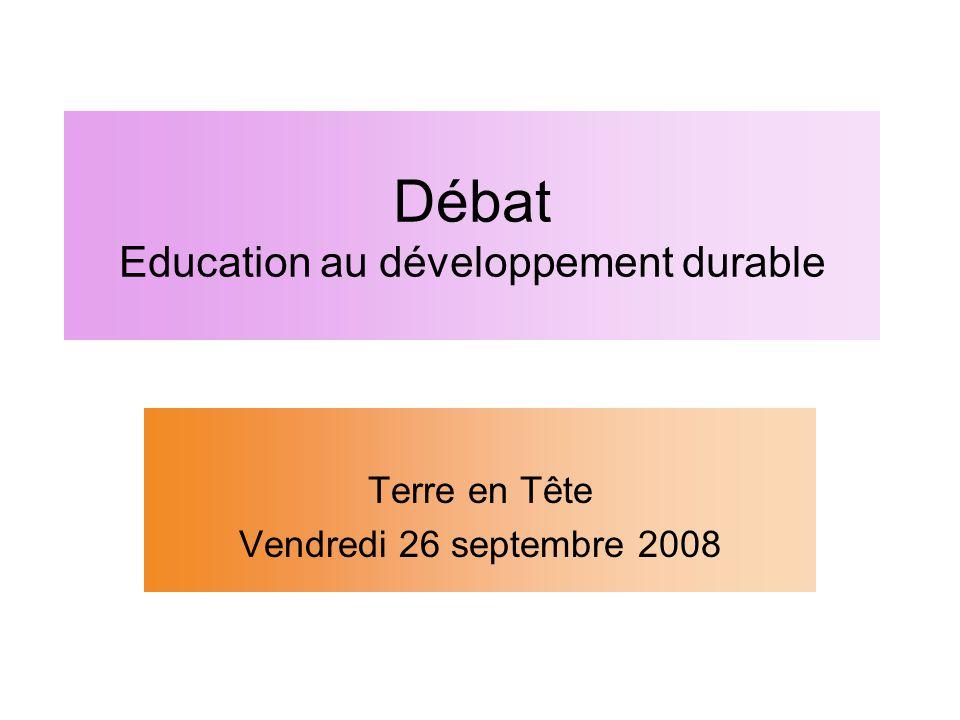 Débat Education au développement durable Terre en Tête Vendredi 26 septembre 2008