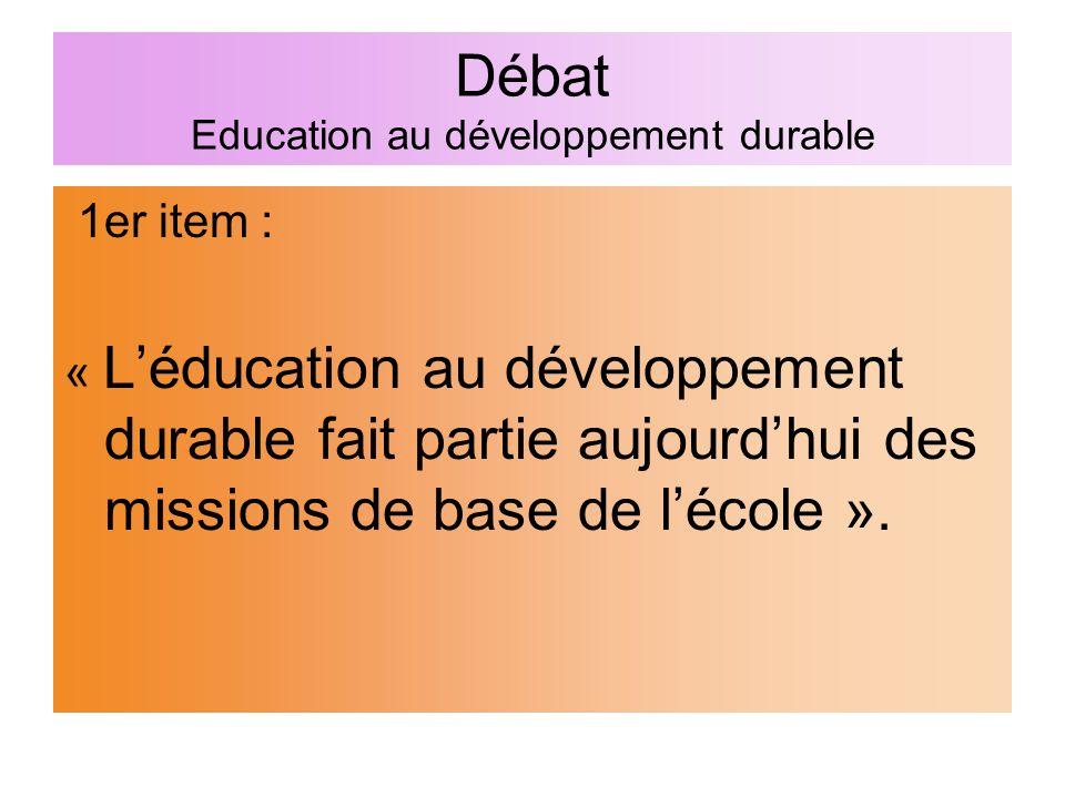 Débat Education au développement durable 2ème item : « Il n'y a d'éducation au développement durable que dans une construction commune avec les enfants, les parents et les acteurs du territoire »