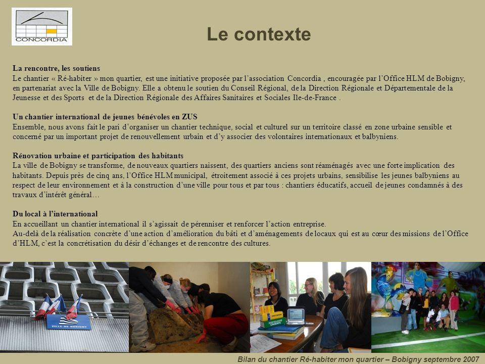 Le contexte La rencontre, les soutiens Le chantier « Ré-habiter » mon quartier, est une initiative proposée par l'association Concordia, encouragée pa
