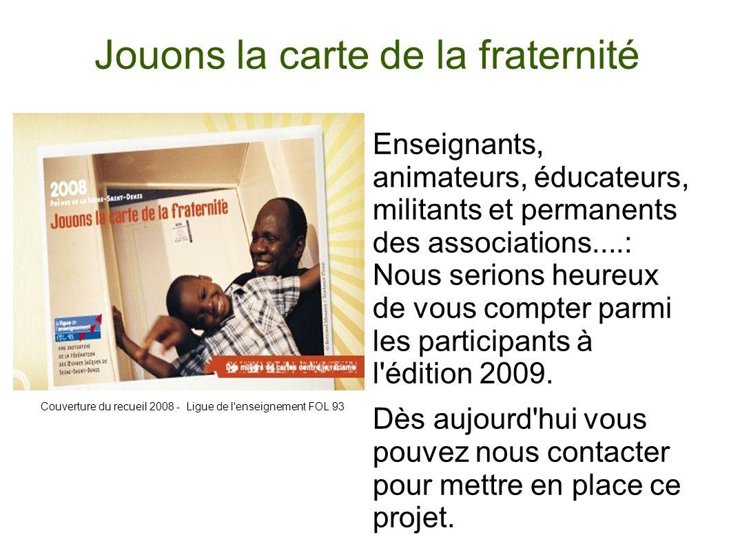 Couverture du recueil 2008 - Ligue de l'enseignement FOL 93 Jouons la carte de la fraternité Enseignants, animateurs, éducateurs, militants et permane