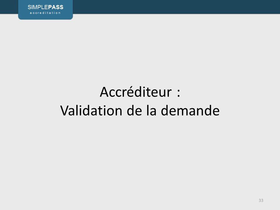 Accréditeur : Validation de la demande 33