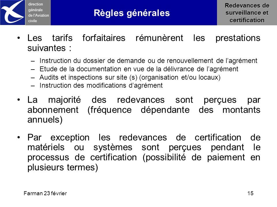 Farman 23 février15 direction générale de l 'Aviation civile Les tarifs forfaitaires rémunèrent les prestations suivantes : –Instruction du dossier de