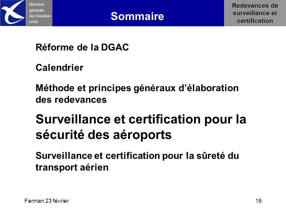 Farman 23 février16 direction générale de l 'Aviation civile Sommaire Redevances de surveillance et certification Surveillance et certification pour l