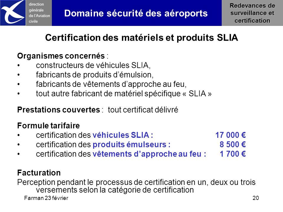 Farman 23 février20 direction générale de l 'Aviation civile Redevances de surveillance et certification Domaine sécurité des aéroports Certification