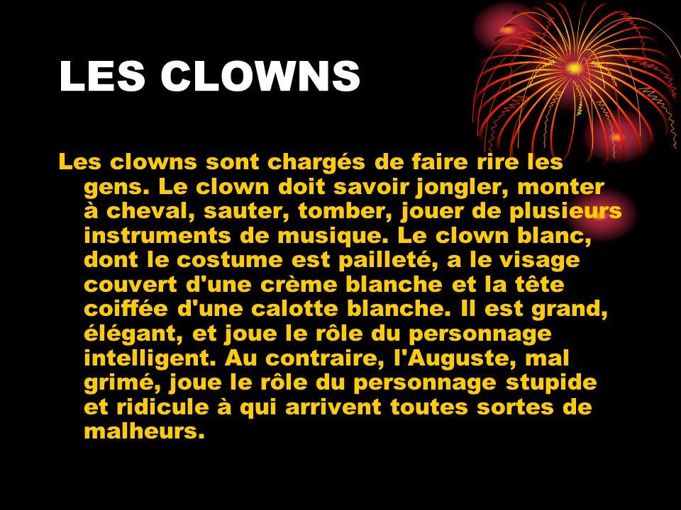 LES CLOWNS Les clowns sont chargés de faire rire les gens.
