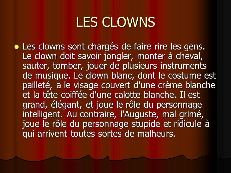 LE CLOWN BLANC Le clown blanc est plus élégant.