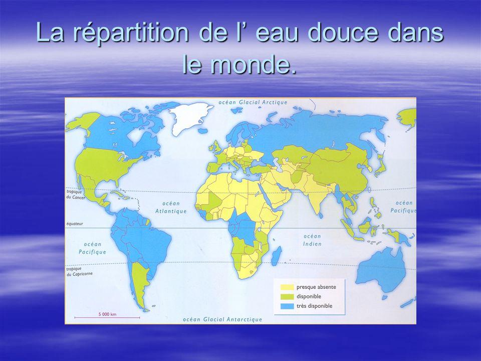 La répartition de l' eau douce dans le monde.