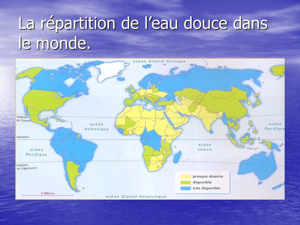 La répartition de l'eau douce dans le monde.