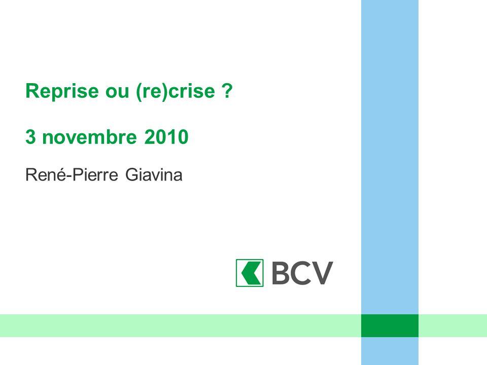 Reprise ou (re)crise 3 novembre 2010 René-Pierre Giavina