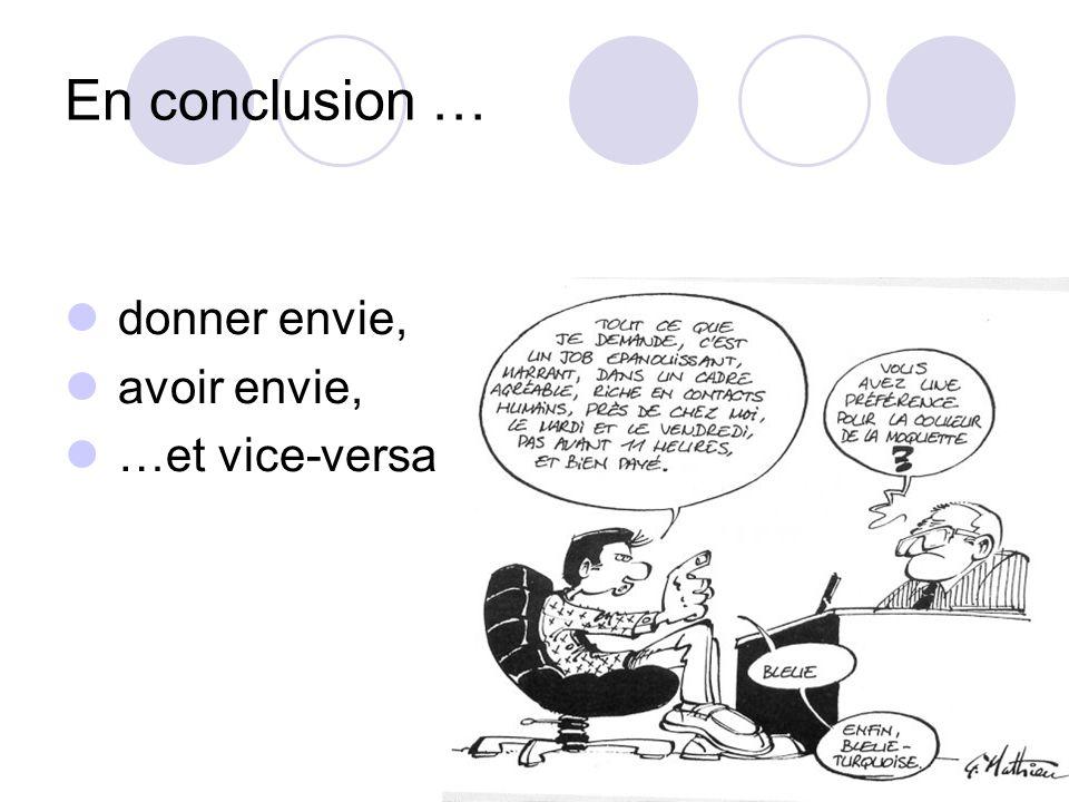 En conclusion … donner envie, avoir envie, …et vice-versa