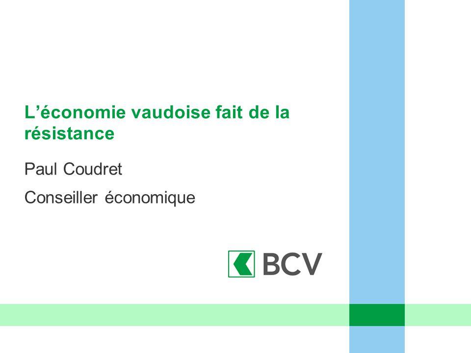 L'économie vaudoise fait de la résistance Paul Coudret Conseiller économique