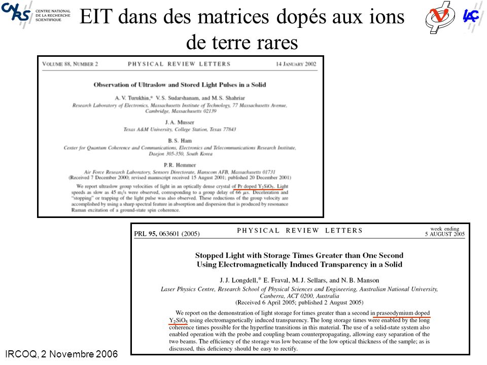 IRCOQ, 2 Novembre 2006 EIT dans les semi-conducteurs EIT Temps de Cohérence très courts ~ ns – ps