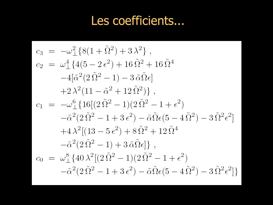 Les coefficients...