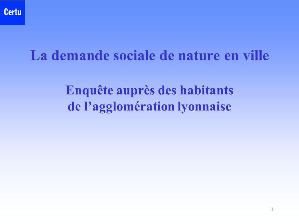 1 La demande sociale de nature en ville Enquête auprès des habitants de l'agglomération lyonnaise