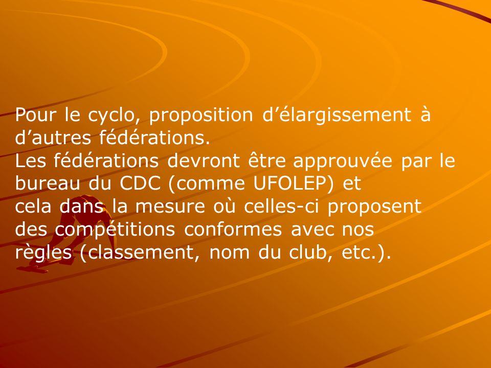 Pour le cyclo, proposition d'élargissement à d'autres fédérations.