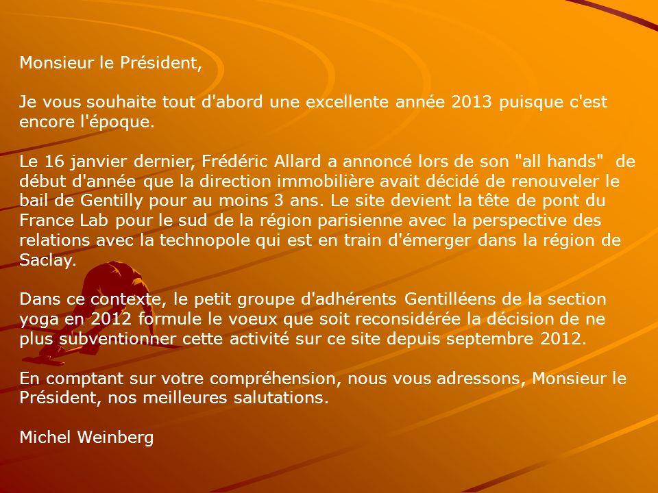 Monsieur le Président, Je vous souhaite tout d abord une excellente année 2013 puisque c est encore l époque.