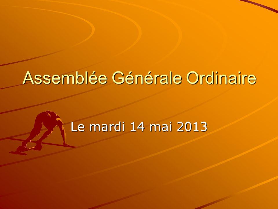 Assemblée Générale Ordinaire Le mardi 14 mai 2013
