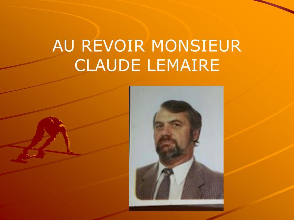 AU REVOIR MONSIEUR CLAUDE LEMAIRE
