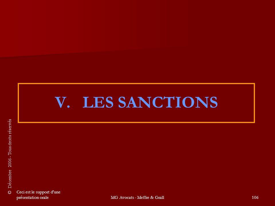 © Décembre 2006 - Tous droits réservés Ceci est le support d une présentation oraleMG Avocats - Meffre & Grall106 V.