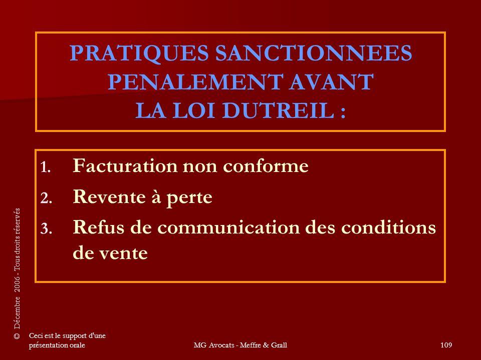 © Décembre 2006 - Tous droits réservés Ceci est le support d une présentation oraleMG Avocats - Meffre & Grall109 PRATIQUES SANCTIONNEES PENALEMENT AVANT LA LOI DUTREIL : 1.