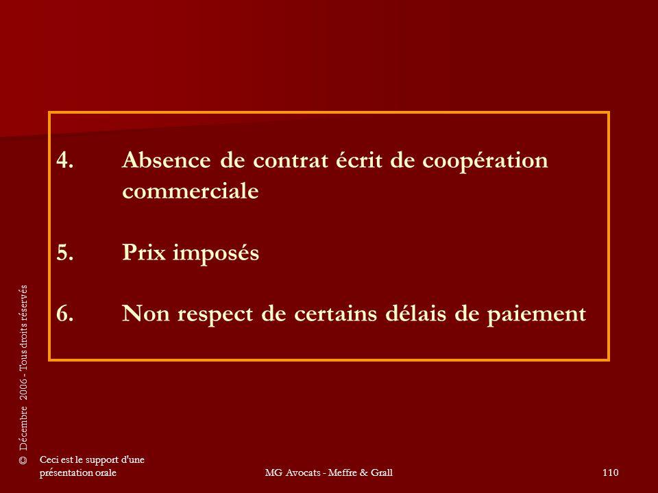 © Décembre 2006 - Tous droits réservés Ceci est le support d une présentation oraleMG Avocats - Meffre & Grall110 4.