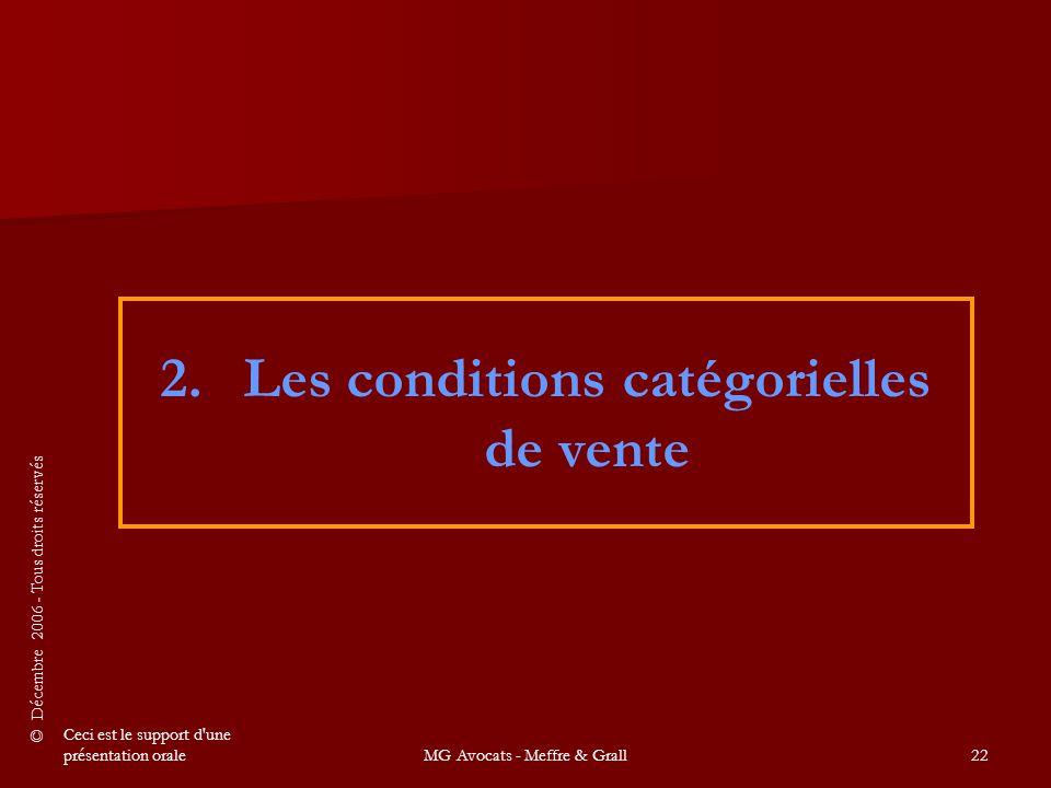© Décembre 2006 - Tous droits réservés Ceci est le support d une présentation oraleMG Avocats - Meffre & Grall22 2.