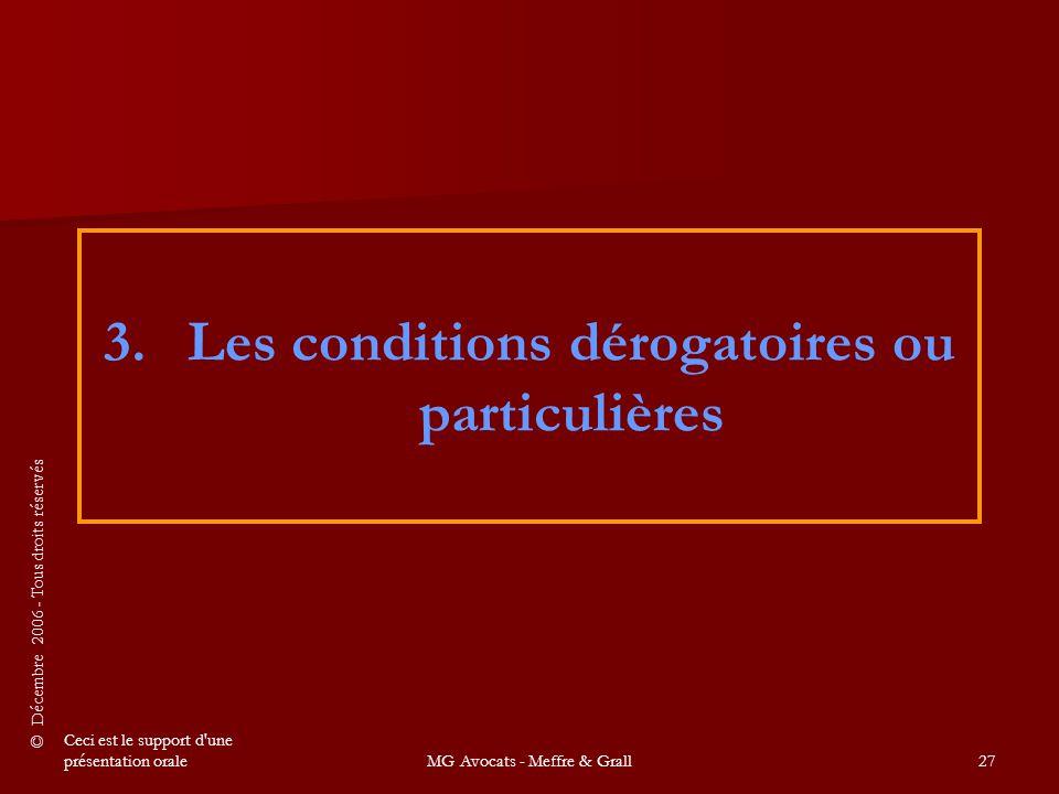 © Décembre 2006 - Tous droits réservés Ceci est le support d une présentation oraleMG Avocats - Meffre & Grall27 3.