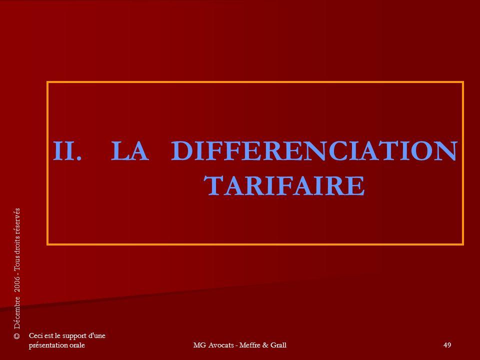 © Décembre 2006 - Tous droits réservés Ceci est le support d une présentation oraleMG Avocats - Meffre & Grall49 II.