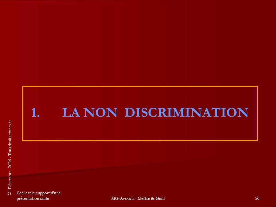 © Décembre 2006 - Tous droits réservés Ceci est le support d une présentation oraleMG Avocats - Meffre & Grall50 1.
