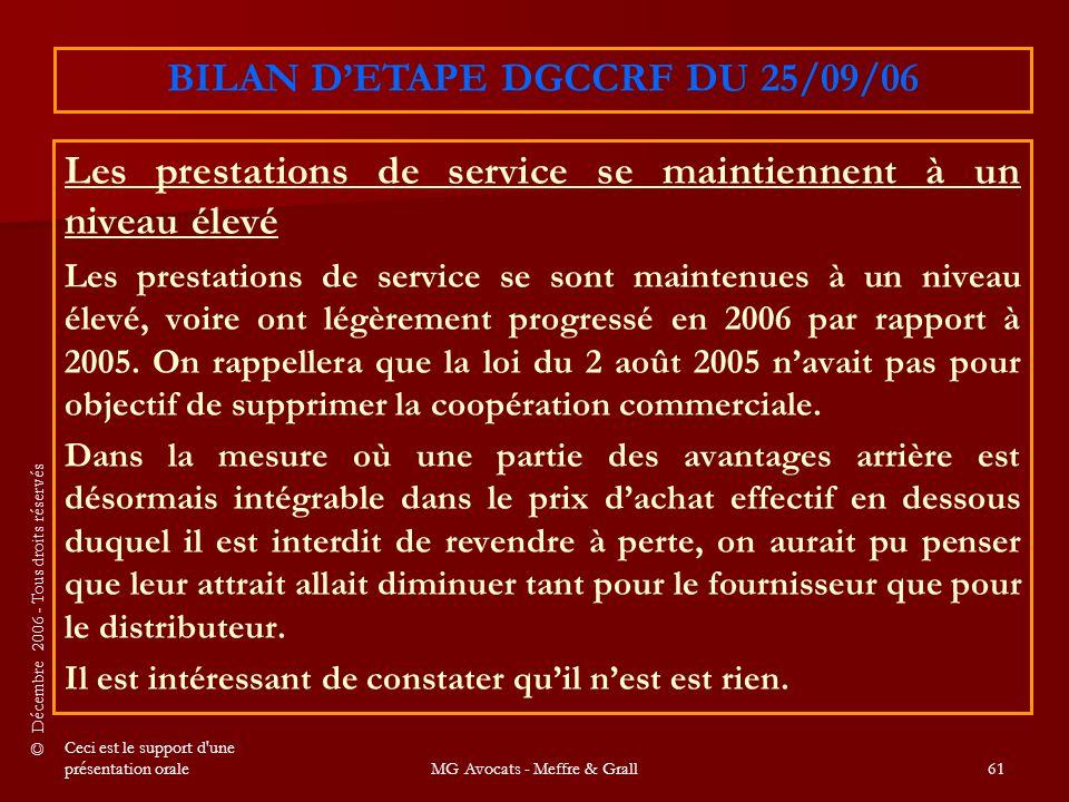 © Décembre 2006 - Tous droits réservés Ceci est le support d une présentation oraleMG Avocats - Meffre & Grall61 Les prestations de service se maintiennent à un niveau élevé Les prestations de service se sont maintenues à un niveau élevé, voire ont légèrement progressé en 2006 par rapport à 2005.