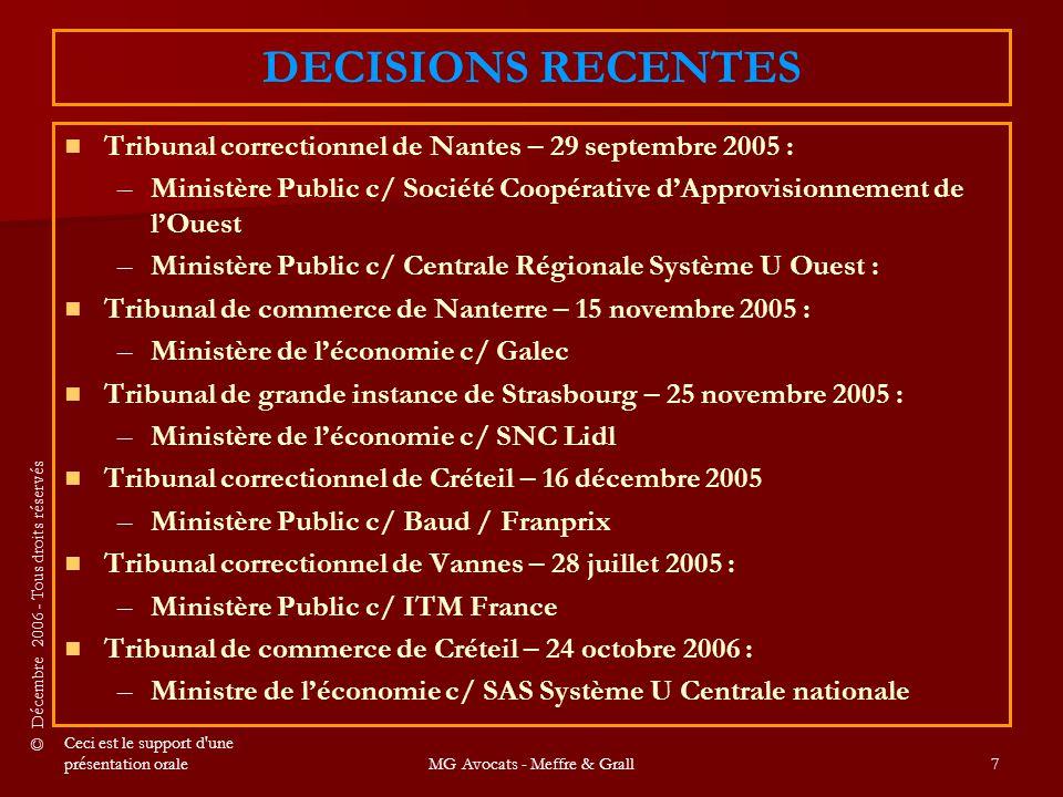 © Décembre 2006 - Tous droits réservés Ceci est le support d une présentation oraleMG Avocats - Meffre & Grall8 I.LES CONDITIONS DE VENTE II.LA DIFFERENCIATION TARIFAIRE III.LA COOPERATION COMMERCIALE ET LES SERVICES DISTINCTS IV.LE NOUVEAU SEUIL DE REVENTE A PERTE V.SANCTIONS ET PROCEDURE