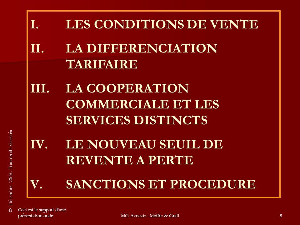 © Décembre 2006 - Tous droits réservés Ceci est le support d une présentation oraleMG Avocats - Meffre & Grall69 Il convient toutefois de noter que certaines prestations de coopération commerciale font l'objet de conditions particulières de vente, voire de contrat de service distinct.
