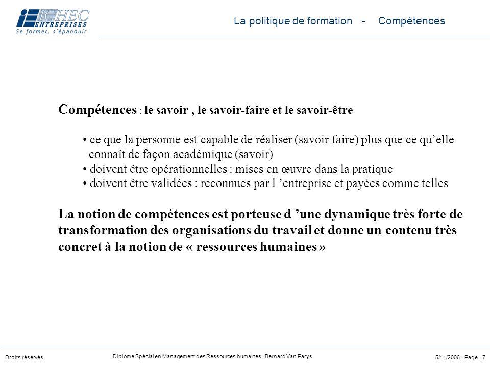Droits réservés Diplôme Spécial en Management des Ressources humaines - Bernard Van Parys 15/11/2006 - Page 17 Compétences : le savoir, le savoir-fair