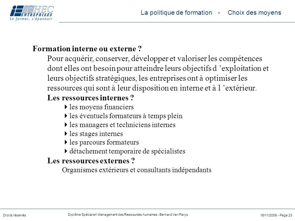 Droits réservés Diplôme Spécial en Management des Ressources humaines - Bernard Van Parys 15/11/2006 - Page 23 Formation interne ou externe ? Pour acq