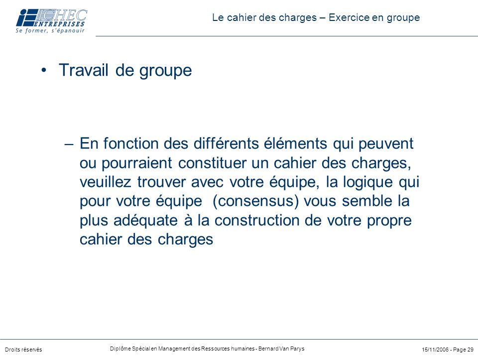 Droits réservés Diplôme Spécial en Management des Ressources humaines - Bernard Van Parys 15/11/2006 - Page 29 Travail de groupe –En fonction des diff