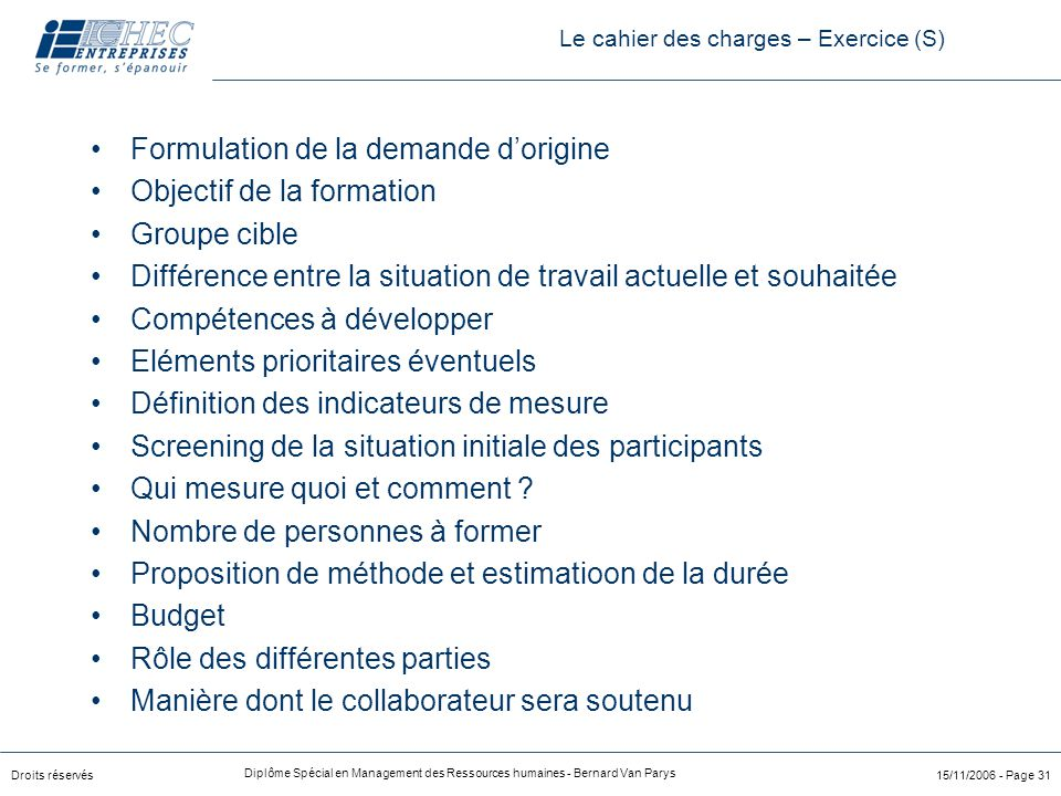 Droits réservés Diplôme Spécial en Management des Ressources humaines - Bernard Van Parys 15/11/2006 - Page 31 Formulation de la demande d'origine Obj