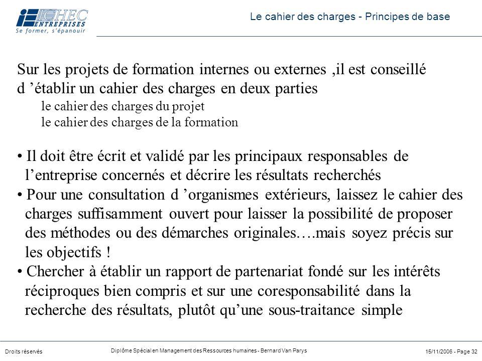 Droits réservés Diplôme Spécial en Management des Ressources humaines - Bernard Van Parys 15/11/2006 - Page 32 Sur les projets de formation internes o