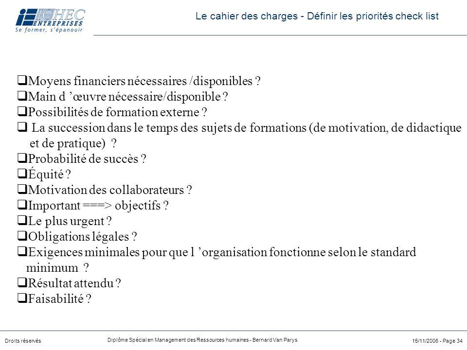 Droits réservés Diplôme Spécial en Management des Ressources humaines - Bernard Van Parys 15/11/2006 - Page 34 qMoyens financiers nécessaires /disponi