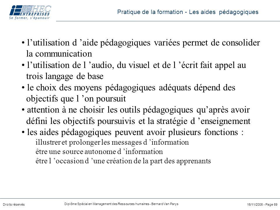 Droits réservés Diplôme Spécial en Management des Ressources humaines - Bernard Van Parys 15/11/2006 - Page 69 l'utilisation d 'aide pédagogiques vari