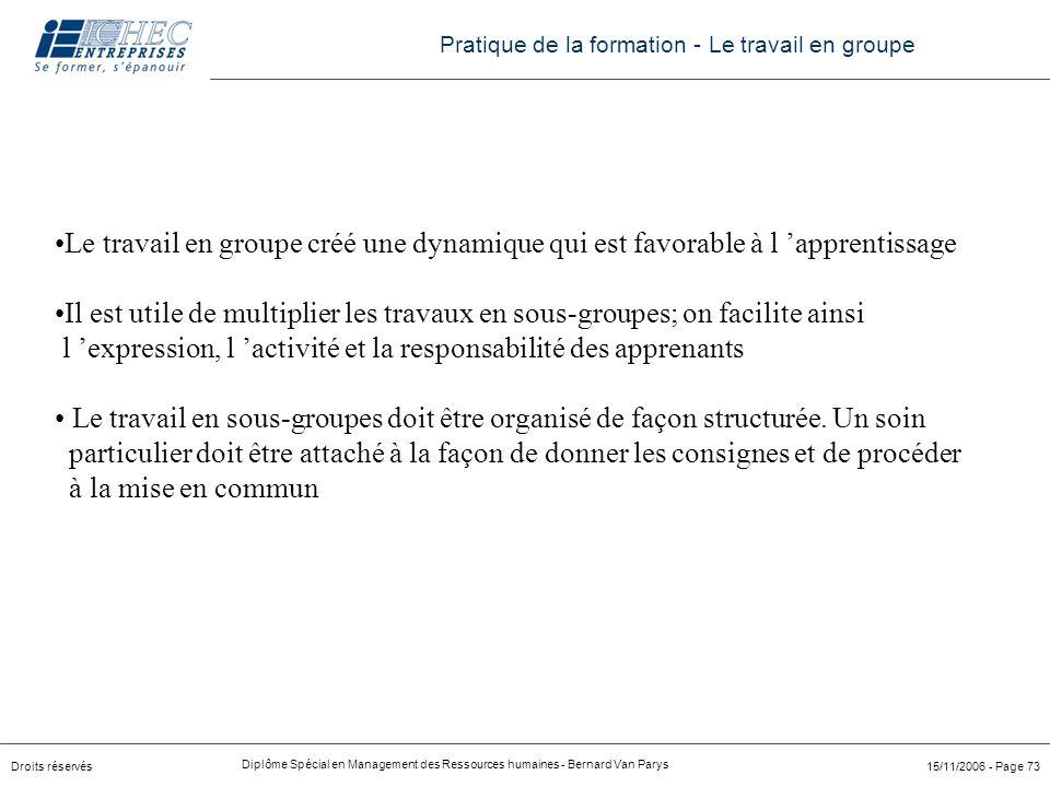 Droits réservés Diplôme Spécial en Management des Ressources humaines - Bernard Van Parys 15/11/2006 - Page 73 Le travail en groupe créé une dynamique