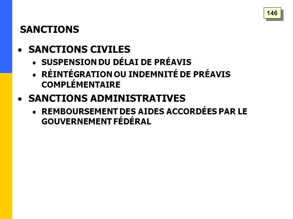   SANCTIONS CIVILES   SUSPENSION DU DÉLAI DE PRÉAVIS   RÉINTÉGRATION OU INDEMNITÉ DE PRÉAVIS COMPLÉMENTAIRE   SANCTIONS ADMINISTRATIVES   REMBOURSEMENT DES AIDES ACCORDÉES PAR LE GOUVERNEMENT FÉDÉRAL SANCTIONS 146