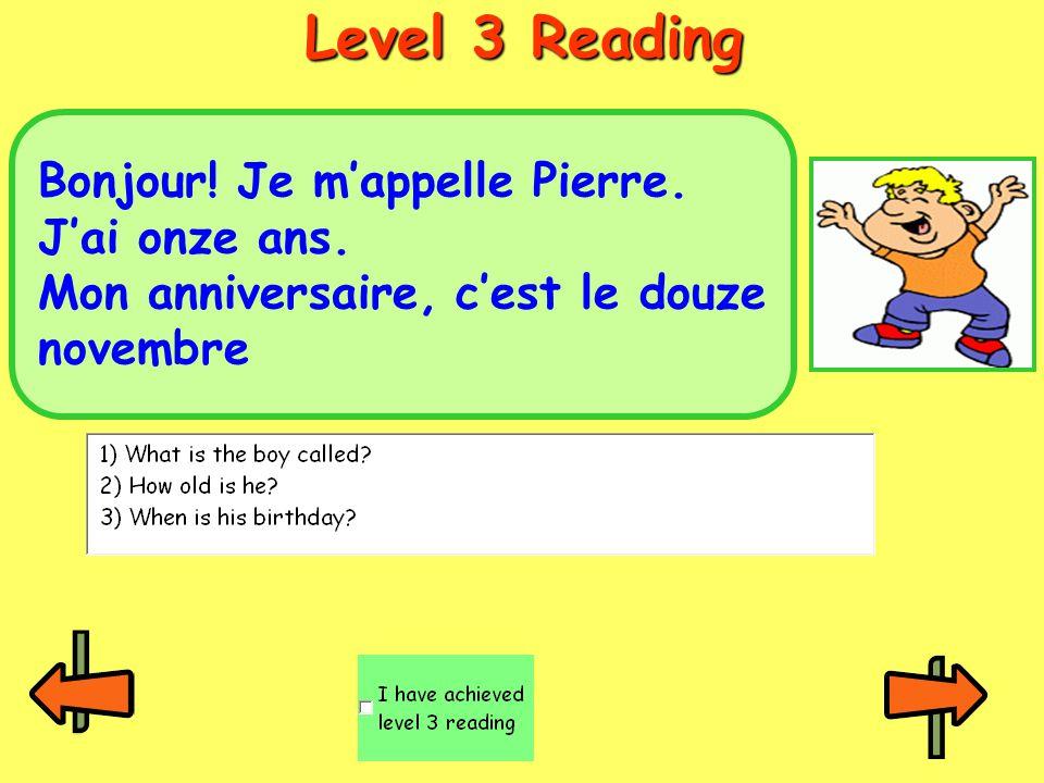 Level 3 Reading Bonjour.Je m'appelle Pierre. J'ai onze ans.