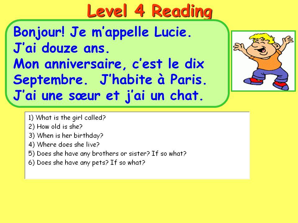 Level 4 Reading Bonjour.Je m'appelle Lucie. J'ai douze ans.