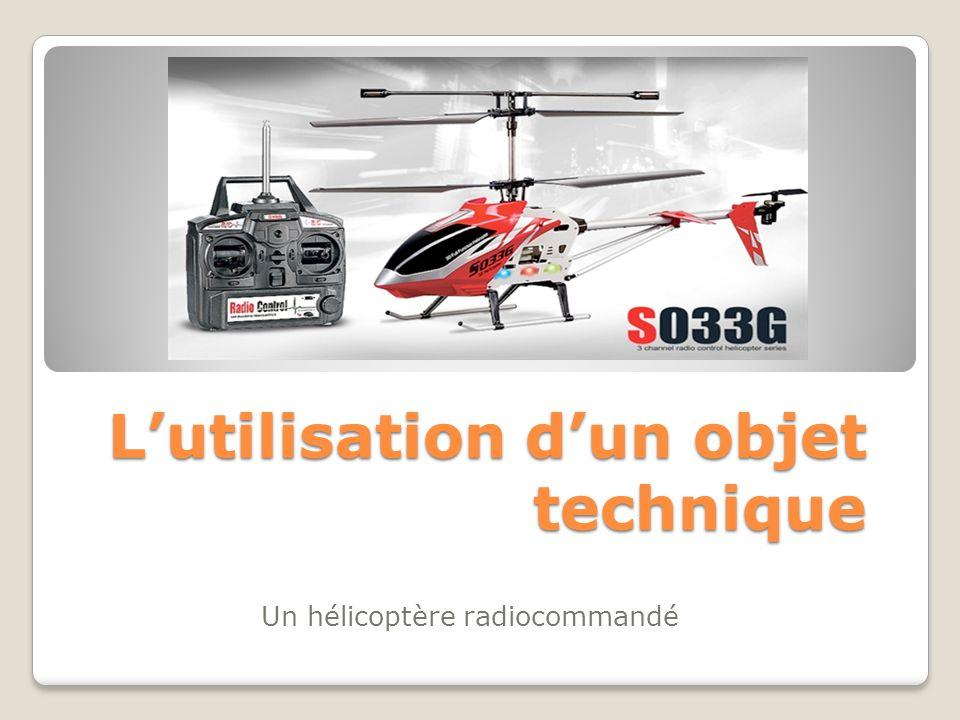L'utilisation d'un objet technique Un hélicoptère radiocommandé