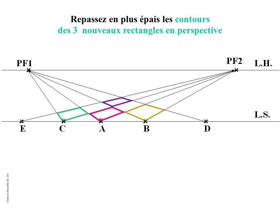 Création Drouillot B / 2011 Repassez en plus épais les contours des 3 nouveaux rectangles en perspective